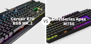 Corsair K70 RGB MK.2 Vs SteelSeries Apex M750