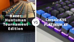 Razer Huntsman Tournament Edition Vs Corsair K95 PLATINUM XT