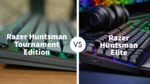 Razer Huntsman Tournament Edition Vs Razer Huntsman Elite