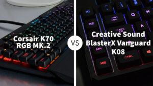 Corsair K70 RGB MK.2 Vs Creative Sound BlasterX Vanguard K08