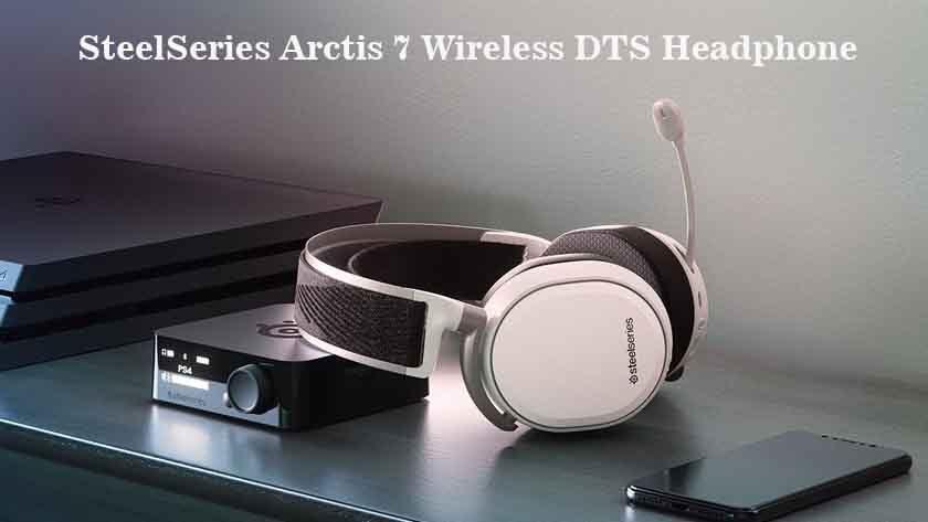 SteelSeries Arctis 7 Wireless DTS Headphone