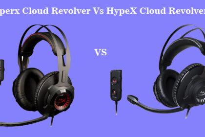Hyperx Cloud Revolver vs HypeX Cloud Revolver S