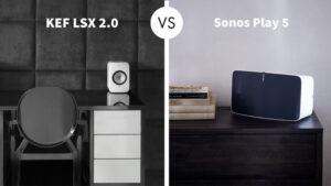 KEF LSX 2.0 vs Sonos Play 5