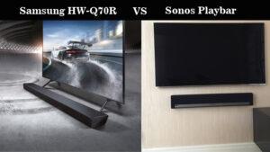 Samsung HW-Q70R Vs Sonos Playbar – Selecting the Best